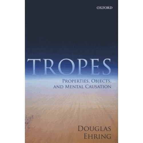 Tropes - Properties, Objects, and Mental Causation