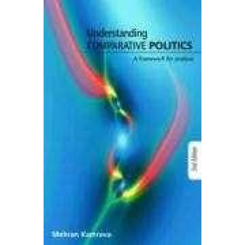 Understanding Comparative Politics A Framework for Analysis, 2nd Edition