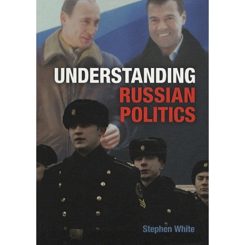 Understanding Russian Politics : The Management of a Postcommunist Society