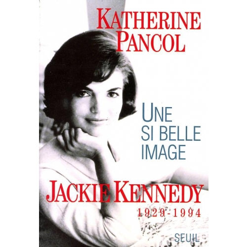 UNE SI BELLE IMAGE . JACKIE KENNEDY, 1929-1994