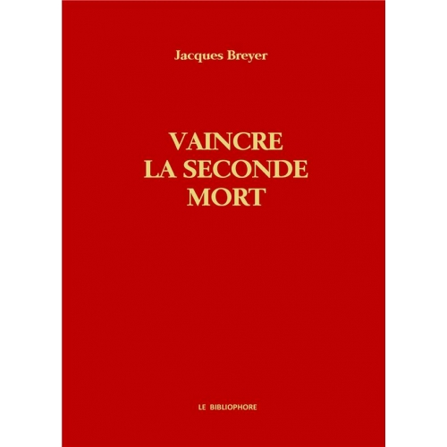 Vaincre la seconde mort