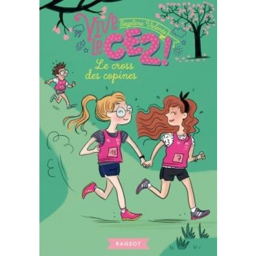 Vive le CE2 ! Tome 3 - Le cross des copines