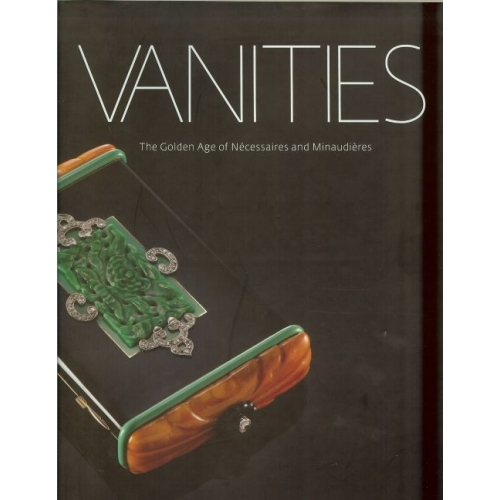 Vanities the golden age of necessaires and minaudieres