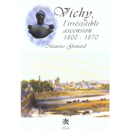 Vichy - L'irrésistible ascension 1800-1870