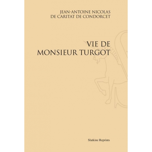 Vie de Monsieur Turgot - Réimpression de l'édition de Londres, 1786