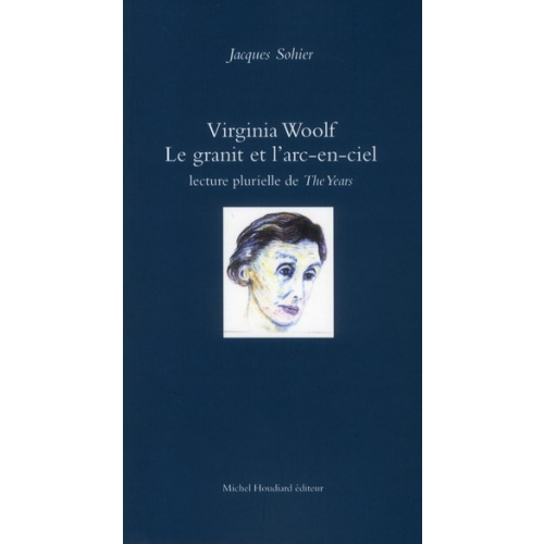 Virginia Woolf, le granit et l'arc-en-ciel - Lecture plurielle de The Years