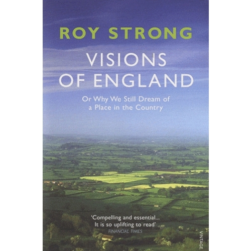Visions of England - Or Why We Still Dream of a Place in the Country
