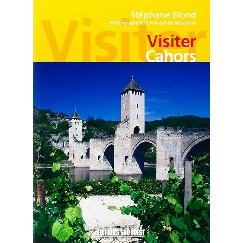 Visiter Cahors