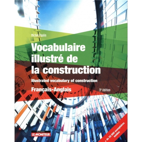 Vocabulaire illustré de la construction - Illustrated vocabulary of construction
