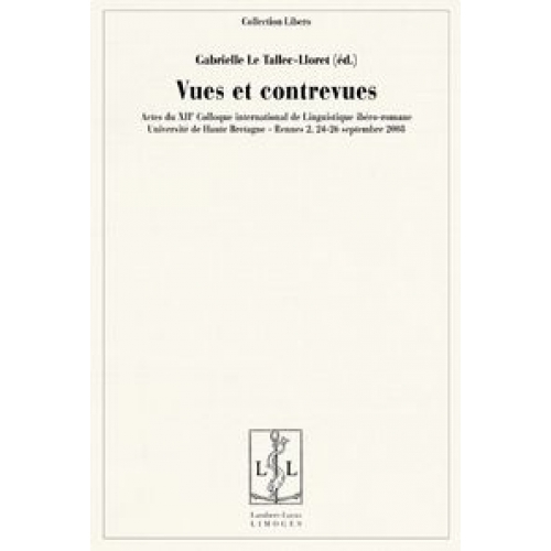 Vues et contrevues - Actes du XIIe Colloque international de linguistique ibéro-romane