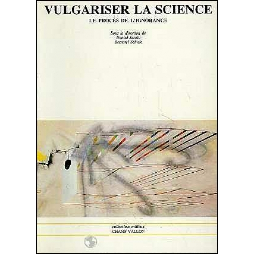 Vulgariser la science - Le procès de l'ignorance