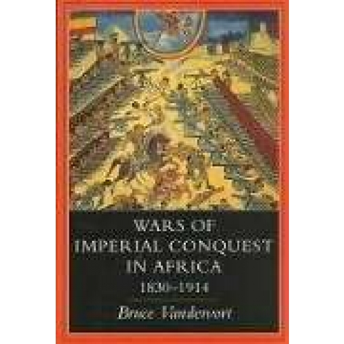 Wars of Imperial Conquest in Africa : 1830 - 1914