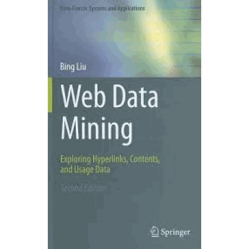 Web Data Mining - Exploring Hyperlinks, Contents and Usage Data