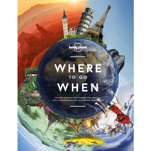 Lonely Planet's Where to go when - The ultimate trip planner for every month of the year