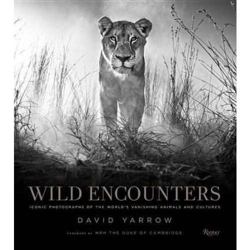 Wild Encounters - Iconic Photographs of the World's Vanishing Animals and Cultures
