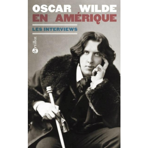Oscar Wilde en Amérique - Les interviews