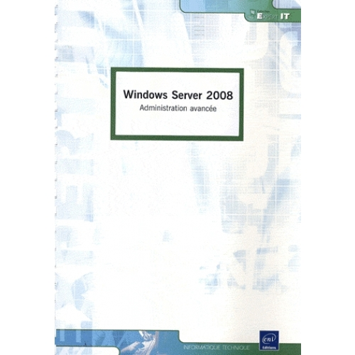 Windows Server 2008 - Administration avancée
