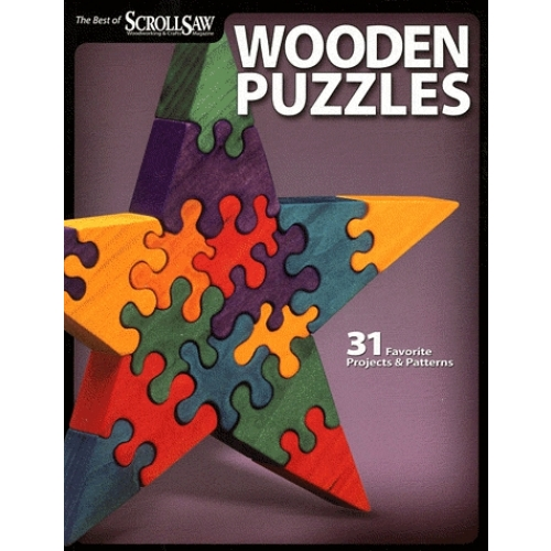 Wooden Puzzles - 31 Favorite Projects & Patterns