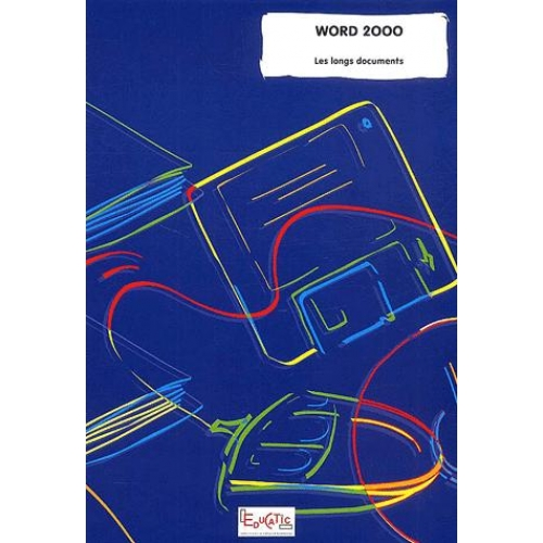 Word 2000. - Les longs documents