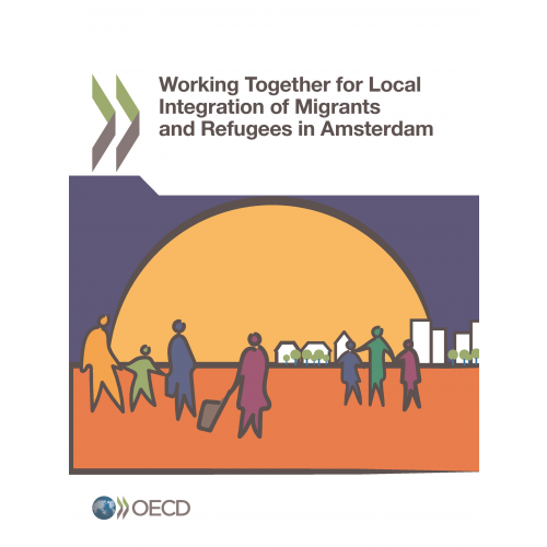 Working Together for Local Integration of Migrants and Refugees in Amsterdam