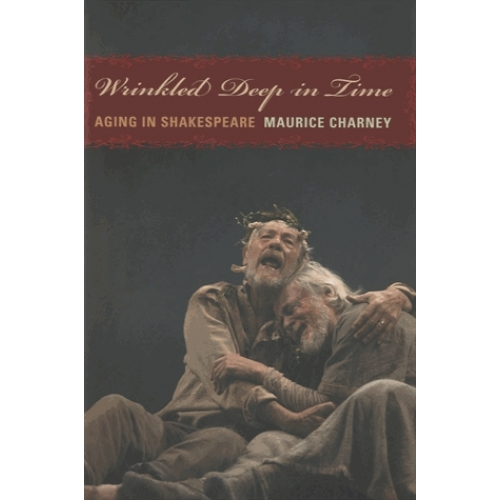 Wrinkled Deep in Time - Aging in Shakespeare