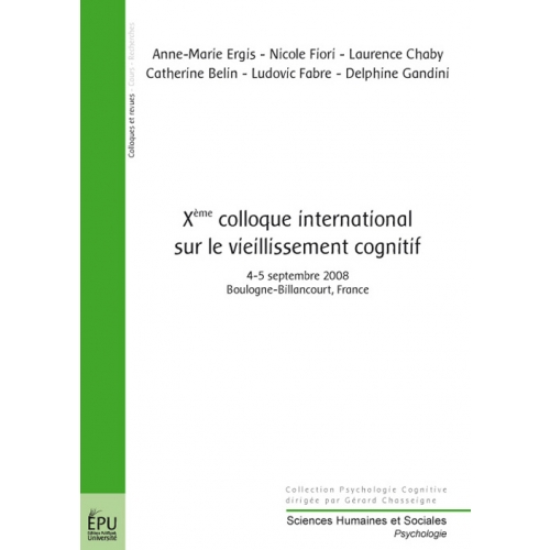 Xe colloque international sur le vieillissement cognitif - 4-5 septembre 2008, Boulogne-Billancourt, France