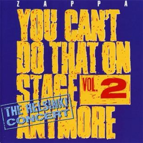 YOU CAN'T DO THAT ON STAGE ANYMORE VOL2