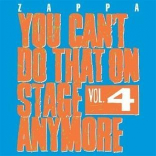 YOU CAN'T DO THAT ON STAGE ANYMORE VOL4