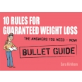 10 Rules for Guaranteed Weight Loss: Bullet Guides