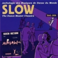 1945 - 1959 : SLOW THE DANCE MASTER CLASSICS