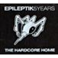EPILEPTIK 5 YEARS - THE HARDCORE HOME