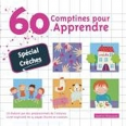 60 COMPTINES POUR APPRENDRE - SPECIAL CRECHES