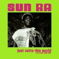 JUST OUTTA THIS WORLD RARE TRACKS 1955-1961