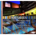 900 MILES/WORKS FOR FLUTE & PIANO