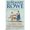 A Coin For The Ferryman (A Libertus Mystery of Roman Britain, book 9)
