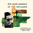 A QUIET PASSION OF BILL EVANS-COLLABORATION TRIO AND GUEST
