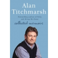 Alan Titchmarsh: Collected Memoirs