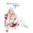 All we need is love Tome 3 - All we need is love