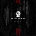 AMERICAN EPIC THE SESSIONS