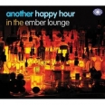 ANOTHER HOUR IN THE EMBER LOUNGE