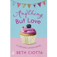 Anything But Love (Cupcake Lovers Book 3)