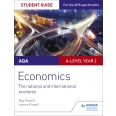 AQA A-level Economics Student Guide 4: The national and international economy