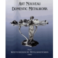 Art Nouveau Domestic Metalwork from Württenbergische Metallwarenfabrik - The English Catalogue 1906