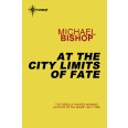 At the City Limits of Fate