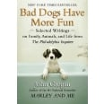 Bad Dogs Have More Fun