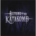 BEYOND THE KATAKOMB