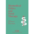 Biomedical Ethics and Fetal Therapy