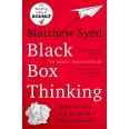 Black Box Thinking - The Surprising Truth About Success