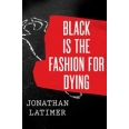 Black Is the Fashion for Dying