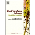 Blood Transfusion in Europe - The White Book 2005